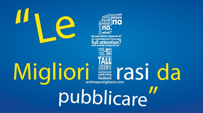 Estremamente Migliori frasi da pubblicare su Facebook | Andrea Postiglione XG04