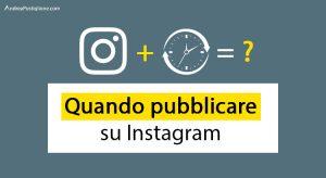 Quando pubblicare su Instagram: gli orari migliori del 2020
