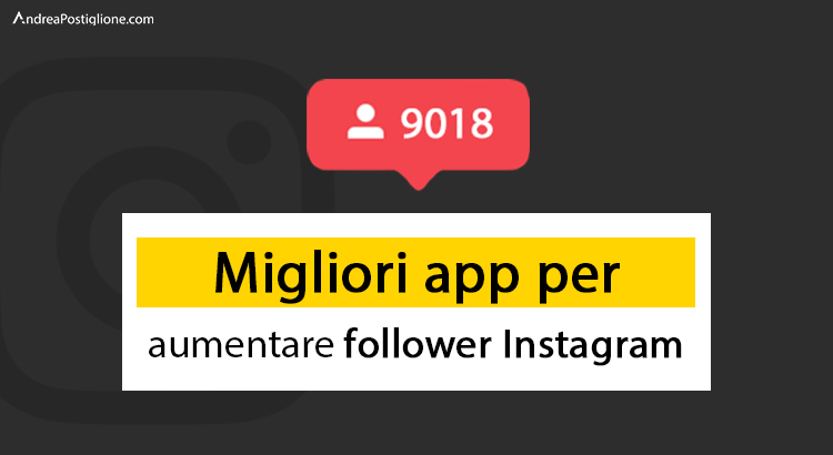 App per aumentare follower Instagram