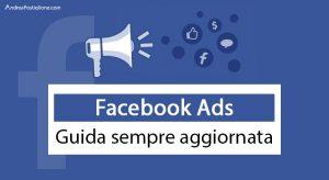 Facebook Ads: la guida per una campagna di successo nel 2018