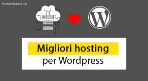 Hosting WordPress italiano: i migliori in assoluto – Febbraio 2019