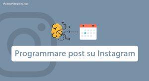 Programmare post Instagram: come si fa e quali tool usare nel 2019