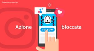 Azione bloccata Instagram: cause e soluzioni rapide