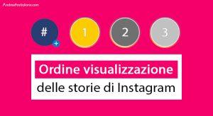 Ordine Visualizzazioni Storie Instagram: ecco i criteri usati nel 2020