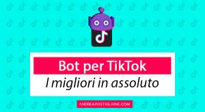Bot TikTok: i migliori in Italia (senza blocchi) – Maggio 2021